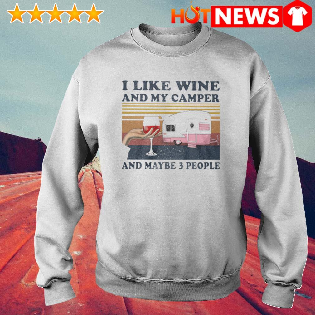 I like wine and my camper and maybe 3 people vintage s 6 HNT Sweat White