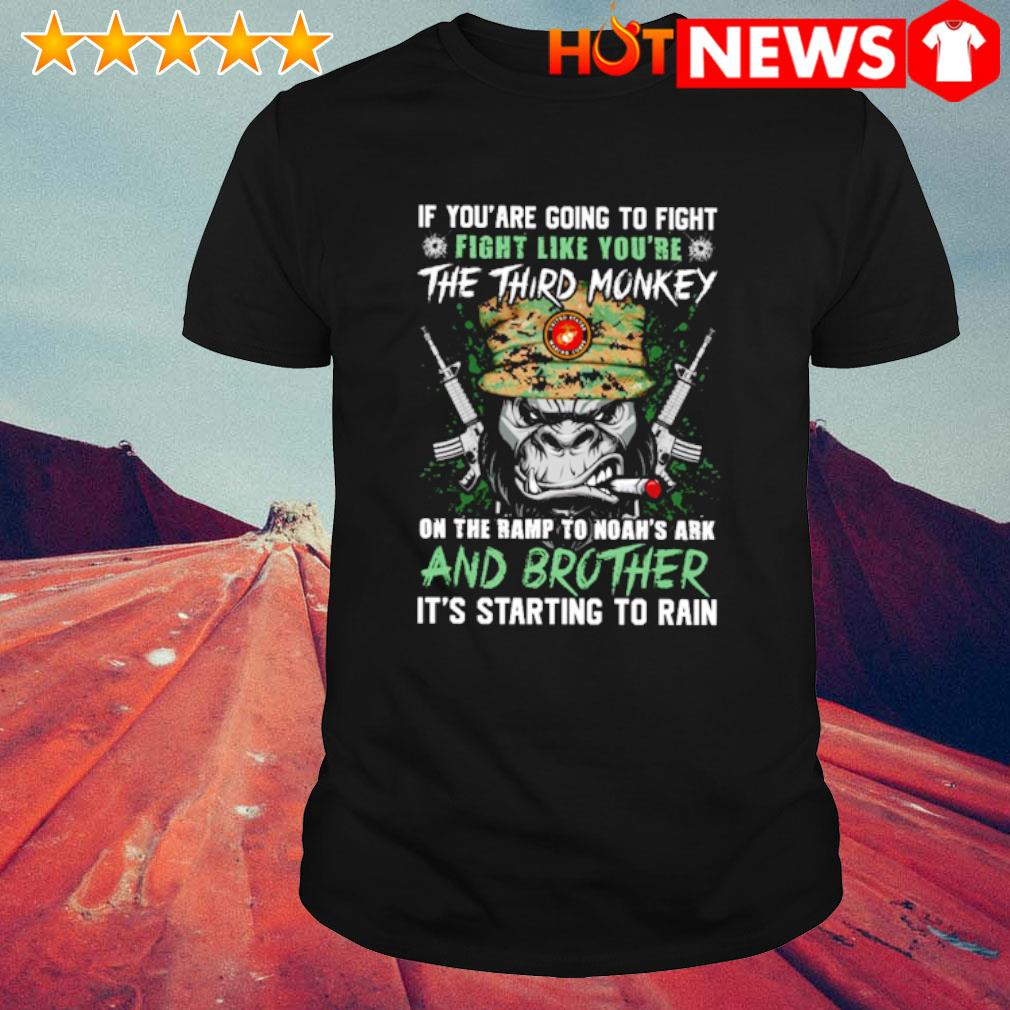 If you are going to fight fight like you're the third monkey on the ramp shirt