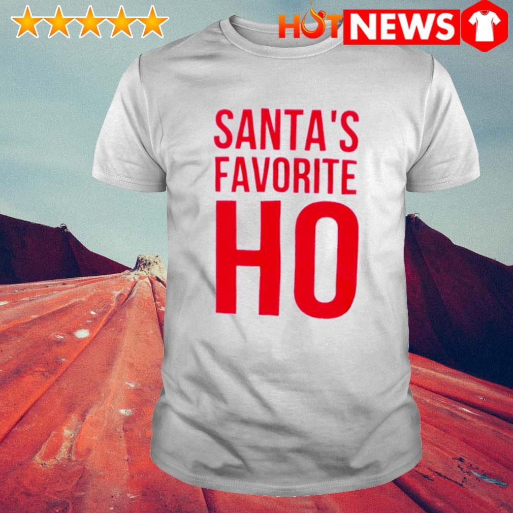 Santa's favorite Ho shirt