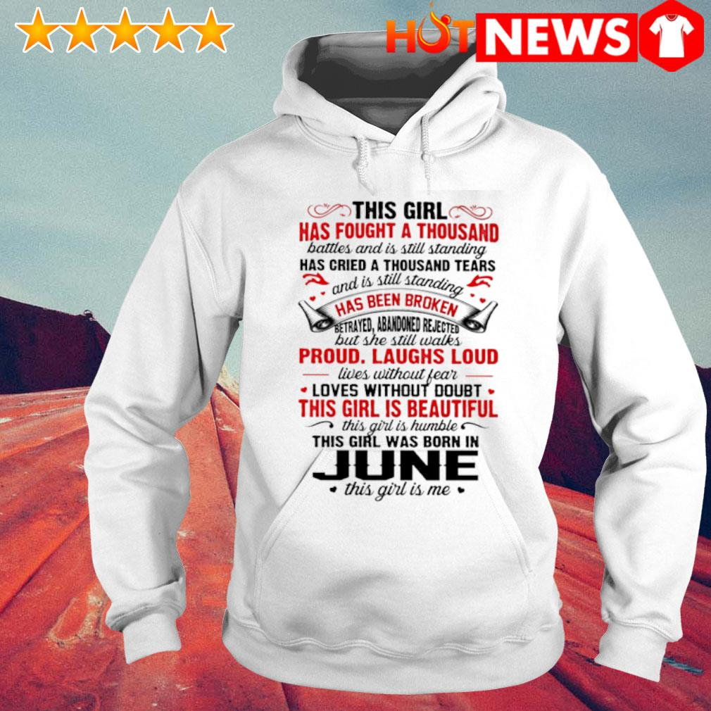 This girl has fought a thousand this girl was born in June s 6 HNT Hoodie White