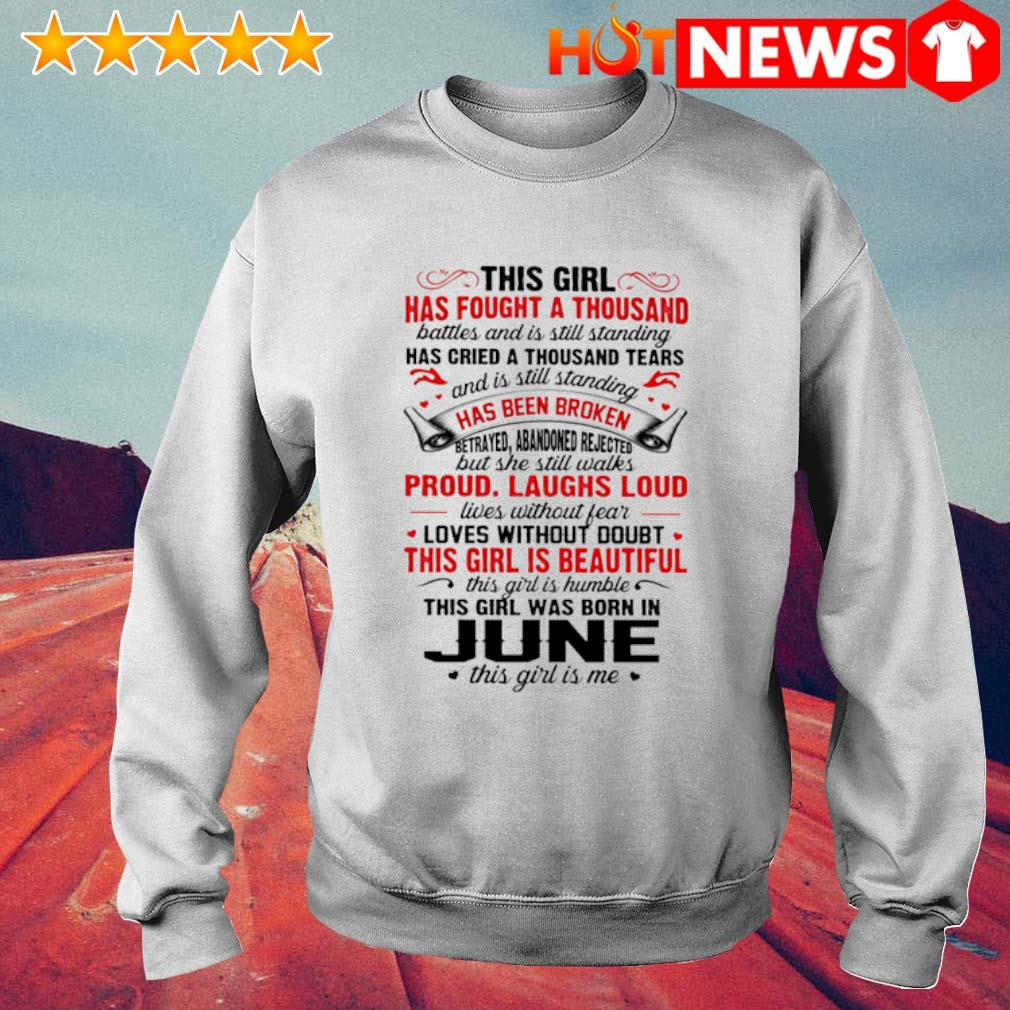This girl has fought a thousand this girl was born in June s 6 HNT Sweat White
