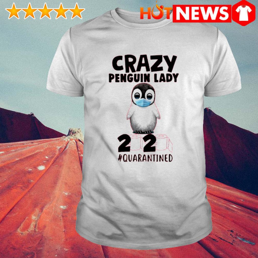 Crazy penguin lady 2020 quarantined shirt