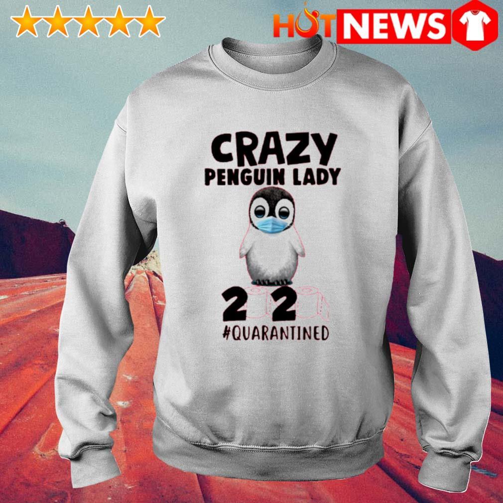 Crazy penguin lady 2020 quarantined s 6 HNT Sweat White