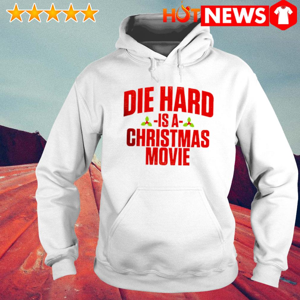 Die hard is a Christmas movie s 6 HNT Hoodie White