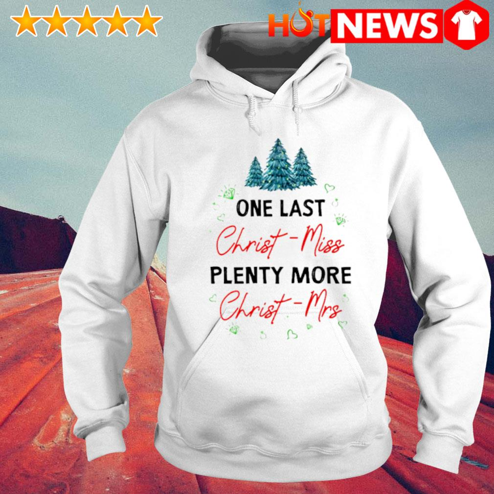 One last Christ-miss plenty more Christ-mrs Christmas s 6 HNT Hoodie White