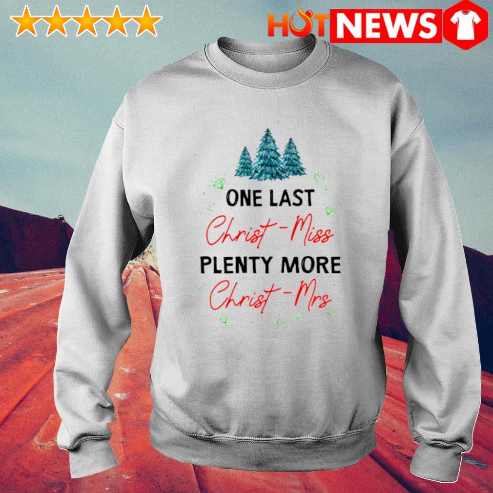 One last Christ-miss plenty more Christ-mrs Christmas s 6 HNT Sweat White