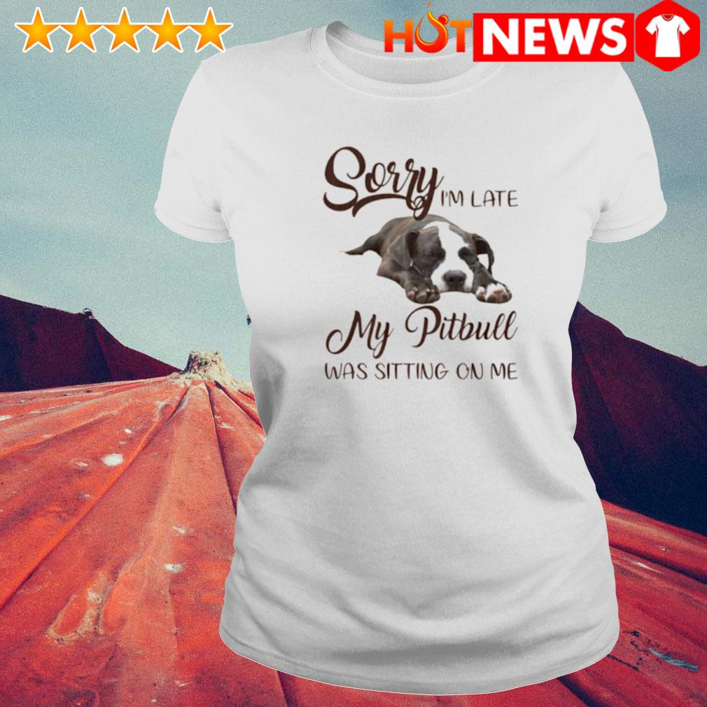 Sorry I'm late my Pitbull was sitting on me s 6 HNT Ladie White