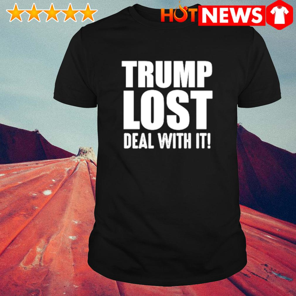 Trump lost deal with it shirt