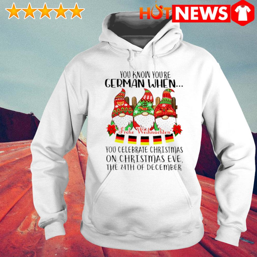 Gnomes you know you're German when you celebrate Christmas s 6 HNT Hoodie White