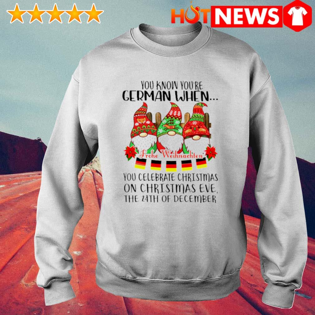 Gnomes you know you're German when you celebrate Christmas s 6 HNT Sweat White