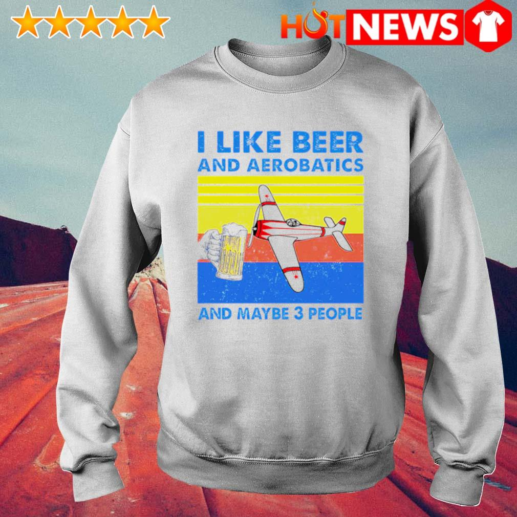 I like beer and aerobatics and maybe 3 people vintage s 6 HNT Sweat White
