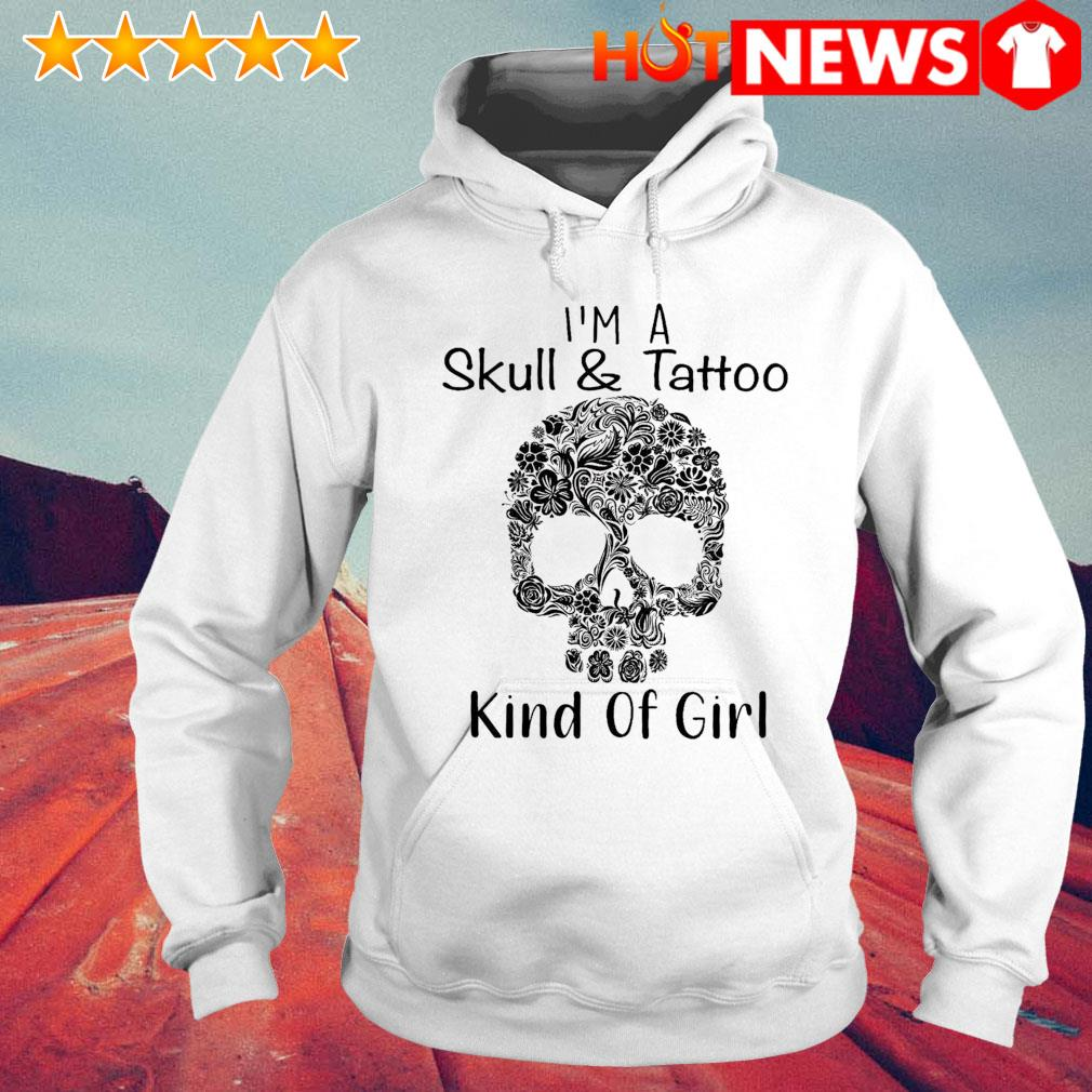 I'm a skull and tattoo kind of girl s 6 HNT Hoodie White