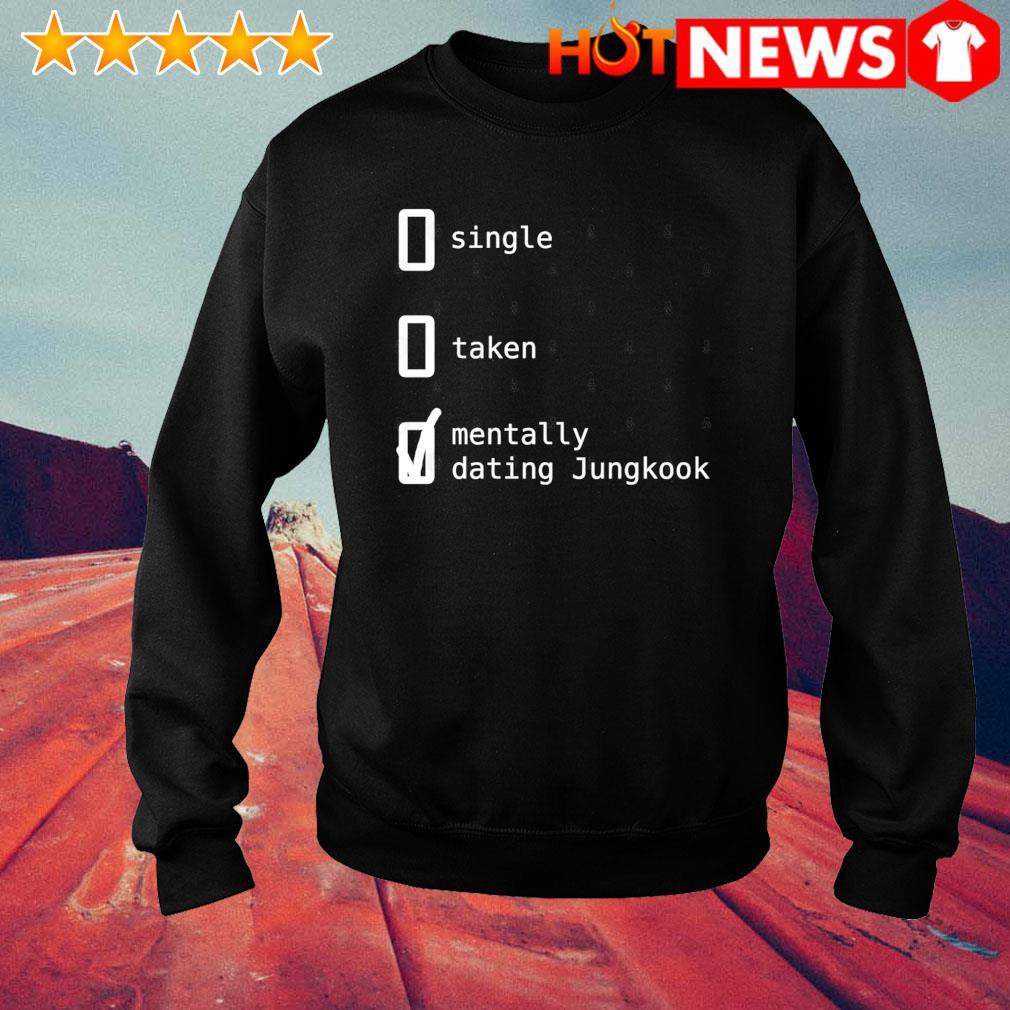 Single taken mentally dating Jungkook s sweater