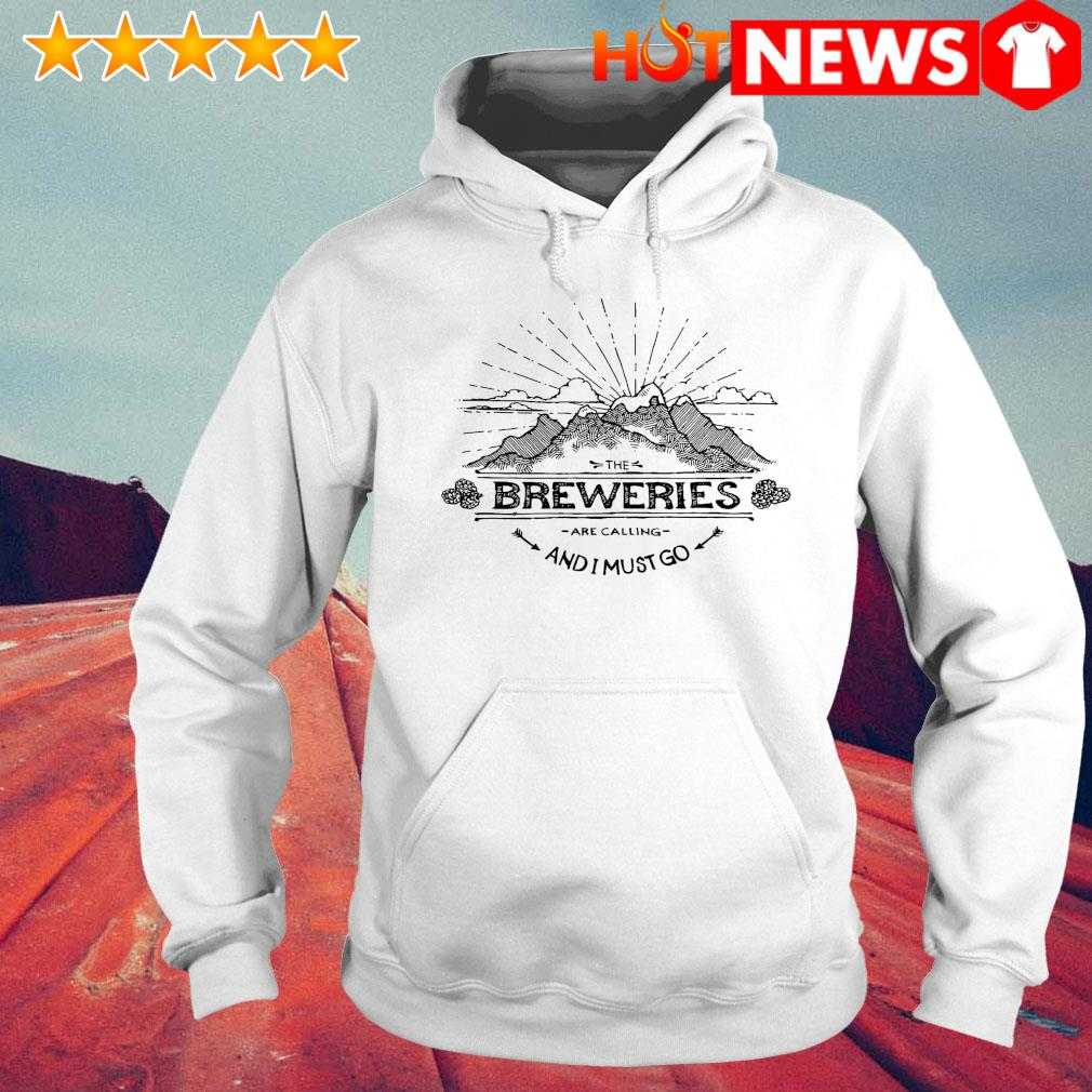 The Breweries are calling and I must go s 6 HNT Hoodie White