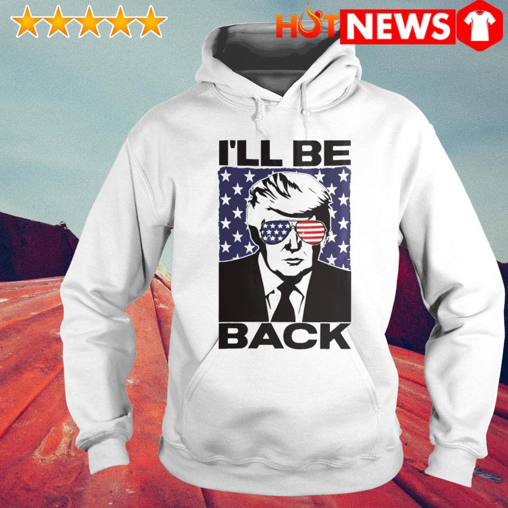 Trump I'll be back 2024 president s 6 HNT Hoodie White