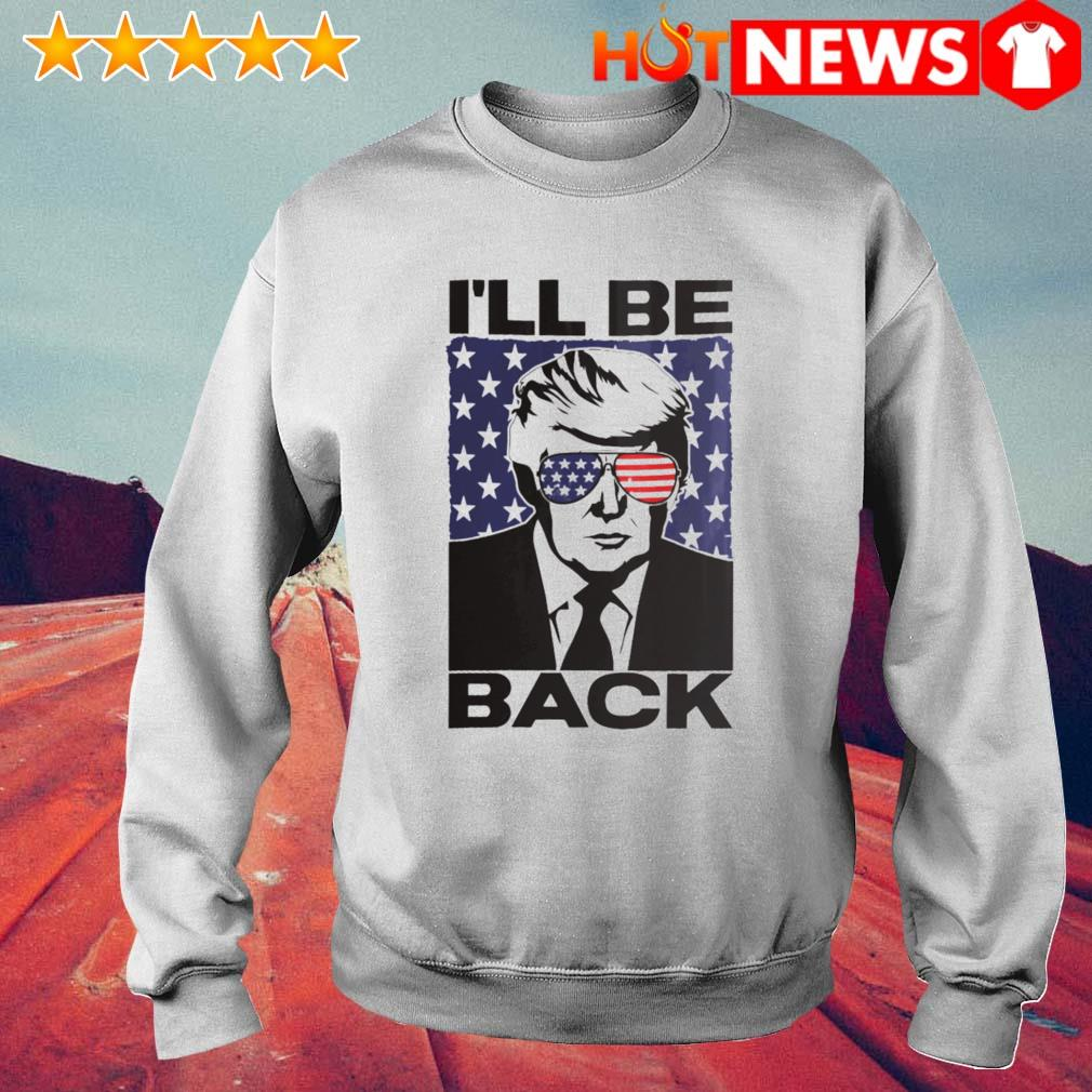 Trump I'll be back 2024 president s 6 HNT Sweat White