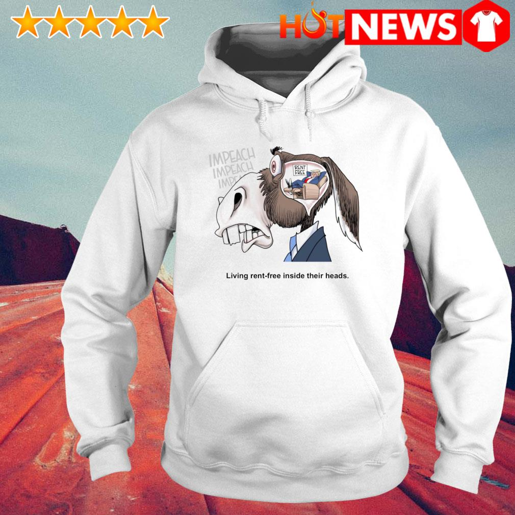 Trump living rent-free inside their heads s 6 HNT Hoodie White