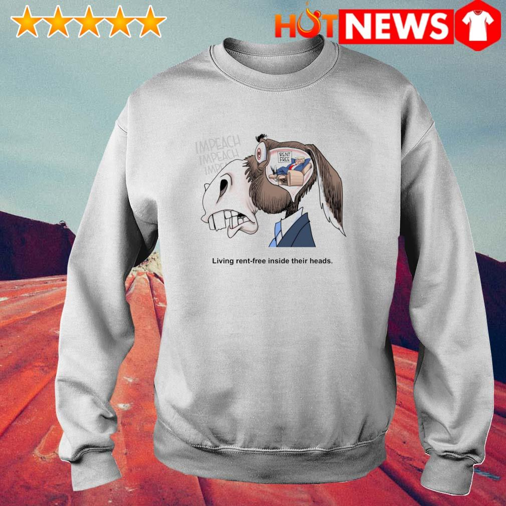 Trump living rent-free inside their heads s 6 HNT Sweat White